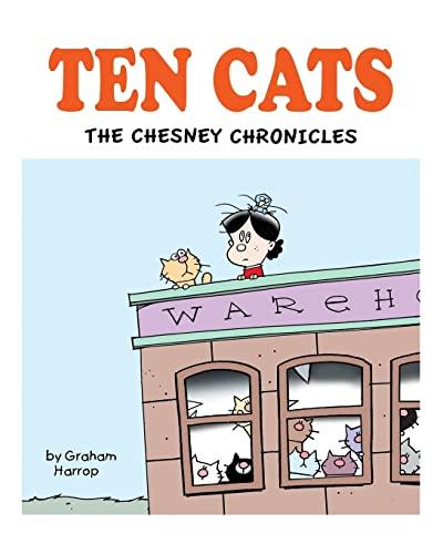 Ten Cats: The Chesney Chronicles (Ten Cats Collection) (Volume 1): Graham Harrop