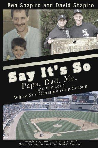 Say Its So: Papa, Dad, Me, and: Shapiro, Ben