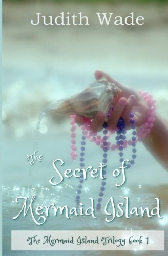 The Secret of Mermaid Island: Wade, Judith