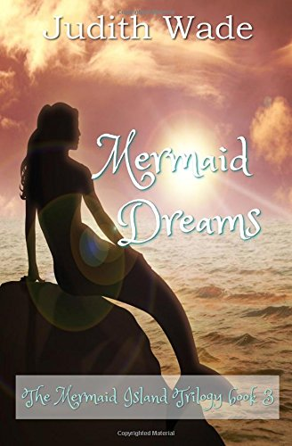 Mermaid Dreams: Wade, Judith
