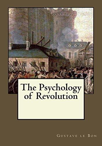 9781546774921: The Psychology of Revolution