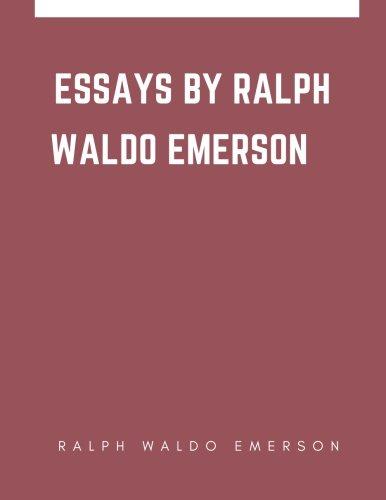 Essays by Ralph Waldo Emerson: Ralph Waldo Emerson