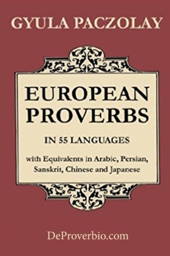 9781546780953: European Proverbs in 55 Languages with Equivalents in Arabic, Persian, Sanskrit, Chinese and Japanese