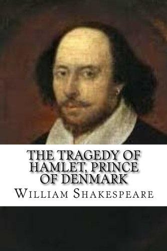 9781546781691: The Tragedy of Hamlet, Prince of Denmark