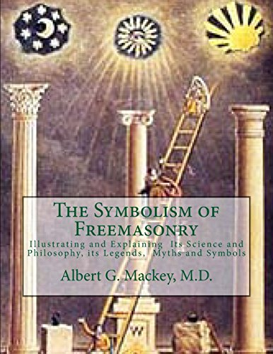 9781546783664: The Symbolism of Freemasonry: Illustrating and Explaining Its Science and Philosophy, its Legends, Myths and Symbols