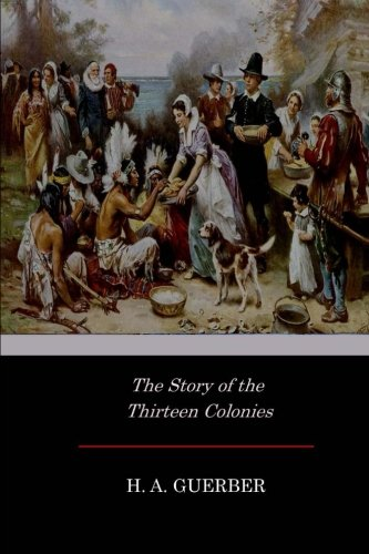 9781546787778: The Story of the Thirteen Colonies