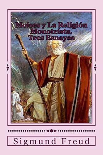 Moises y La Religion Monoteista (Paperback): Sigmund Freud