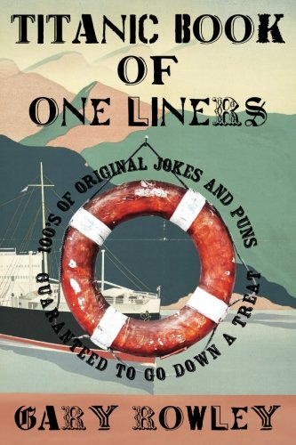 Titanic Book of One Liners (Paperback): Gary Rowley