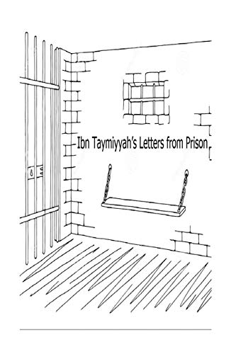 Ibn Taymiyyah's Letters from Prison: Taymiyyah, Ibn