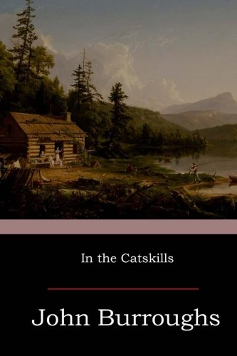 In the Catskills: Burroughs, John