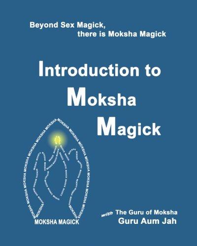 Introduction to Moksha Magick: Jah, Guru Aum
