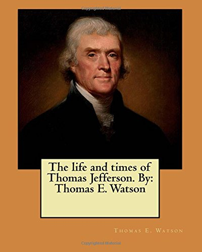 the life and times of thomas jefferson Catalog record: the life and times of thomas jefferson | hathi trust digital library navigation.