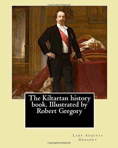 The Kiltartan History Book. Illustrated by Robert: Lady Gregory