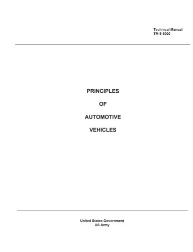 Technical Manual TM 9-8000 Principles of Automotive: Us Army, United