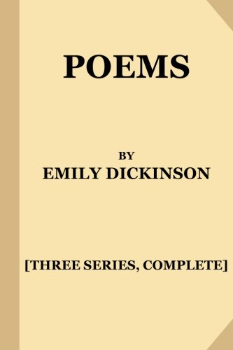 9781546831372: Poems by Emily Dickinson [Three Series, Complete]