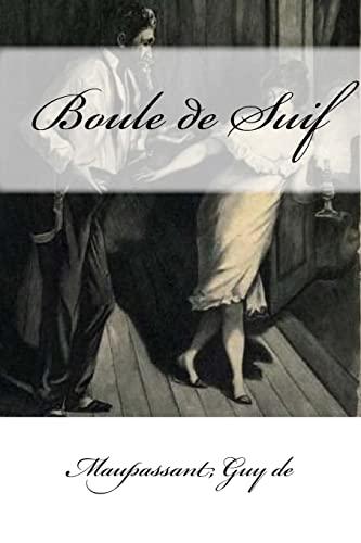 9781546850687: Boule de Suif (French Edition)