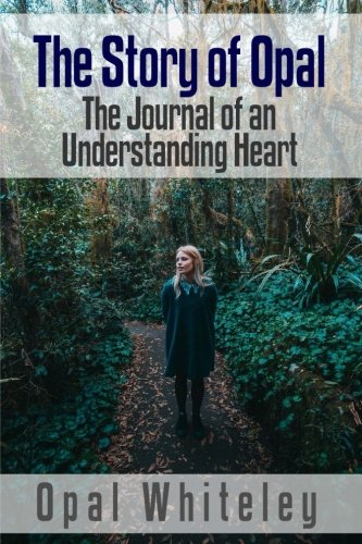 9781546853114: The Story of Opal: The Journal of an Understanding Heart (Magic of Believing Library) (Volume 3)