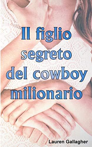 Il Figlio Segreto del Cowboy Milionario: Gallagher, Lauren