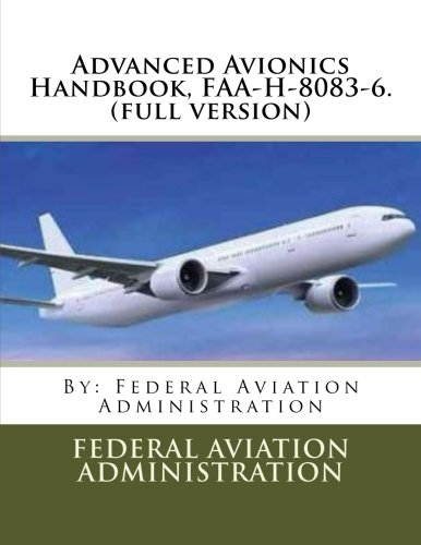 9781546879466: Advanced Avionics Handbook, FAA-H-8083-6. (full version)