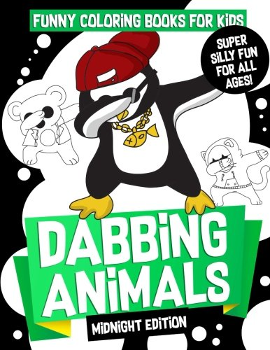 Funny Coloring Books for Kids: Dabbing Animals (Midnight Edition): The Dabbing Animals Coloring ...