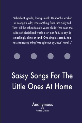 Sassy Songs For The Little Ones At: Twisted Classics, Anonymous