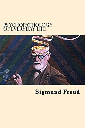 Psychopathology of Everyday Life: Sigmund Freud