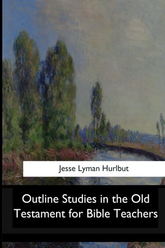 9781546909798: Outline Studies in the Old Testament for Bible Teachers