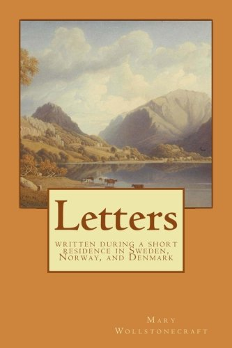 9781546920427: Letters: written during a short residence in Sweden, Norway, and Denmark