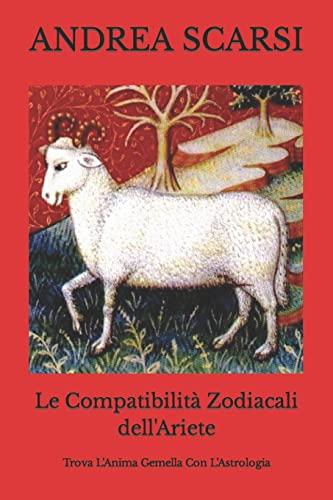 Le Compatibilita Zodiacali Dell ariete: Trova L: Dr Andrea Scarsi