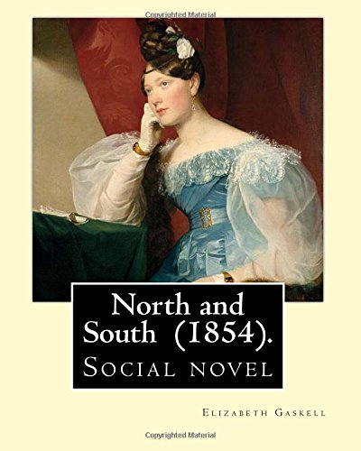 the new generation of women in north and south a novel by elizabeth gaskell A gradual decline in prejudice between places and people in north and south of north and south in gaskell's novel a new generation is born.