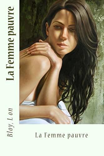 9781546934974: La Femme pauvre (French Edition)