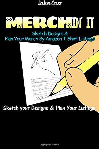 MERCHIN' It: Sketch Designs & Plan Your Merch By Amazon T Shirt Listings: JoJoe Cruz