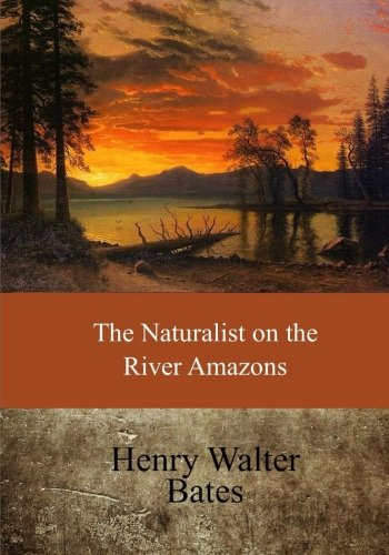 9781546943815: The Naturalist on the River Amazons