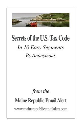 Secrets of the U.S. Tax Code: In: David E Robinson