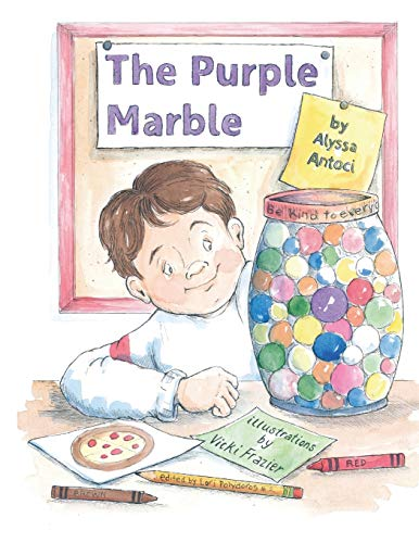 The Purple Marble (Break the Circle of Bullying) (Volume 1): Alyssa/A Bella/B Antoci
