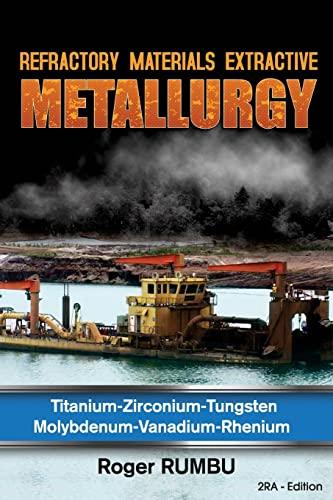 Refractory Materials Extractive Metallurgy: Titanium - Zirconium: Rumbu, Roger