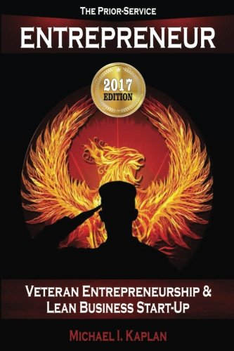 9781546986690: The Prior-Service Entrepreneur: Veteran Entrepreneurship and Lean Business Start-Up