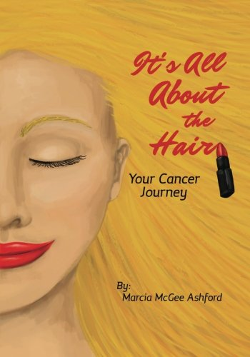It's All about the Hair: Your Cancer Journey