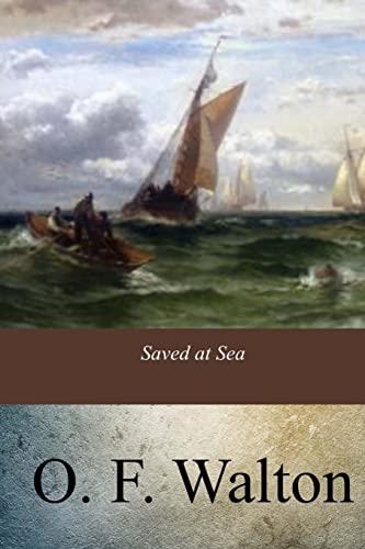 Saved at Sea: Walton, O. F.
