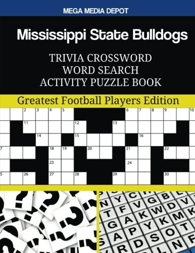 Mississippi State Bulldogs Trivia Crossword Word Search Activity Puzzle Book: Greatest Football ...