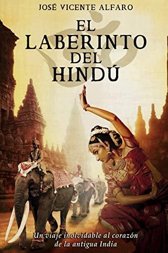 El laberinto del hindú (Spanish Edition): Josà Vicente Alfaro