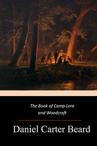 9781547021840: The Book of Camp-Lore and Woodcraft