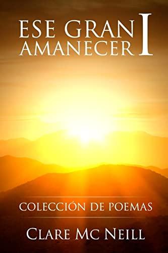 9781547026951: Ese gran amanecer I: Colección de poemas (Spanish Edition)