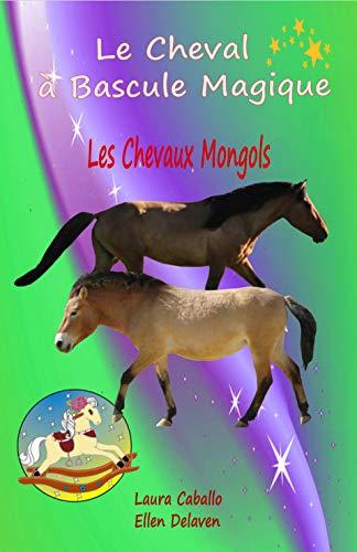 9781547027613: Le Cheval à Bascule Magique: 3 - Les chevaux mongols
