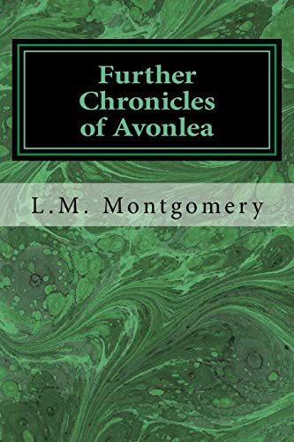 9781547044931: Further Chronicles of Avonlea (Chronicles of Avonlea (Anne of Green Gables)) (Volume 2)