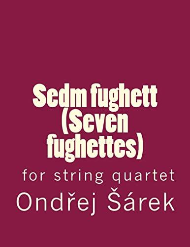 9781547052875: Sedm fughett (Seven fughettes) for string quartet