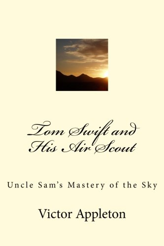 Tom Swift and His Air Scout: Uncle: Victor Appleton