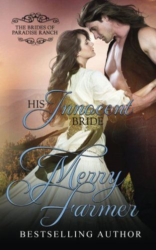 His Innocent Bride (The Brides of Paradise Ranch (Spicy Version)) (Volume 11): Merry Farmer