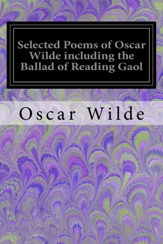 Selected Poems of Oscar Wilde Including the: Wilde, Oscar