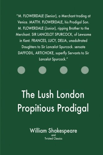 The Lush London Propitious Prodigal (Paperback): William Shakespeare